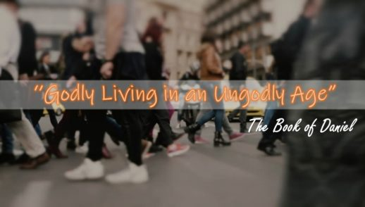 GODLY LIVING IN AN UNGODLY AGE - PART 3