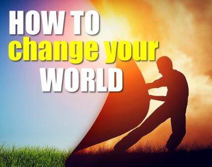How To Change Your World - Part 5