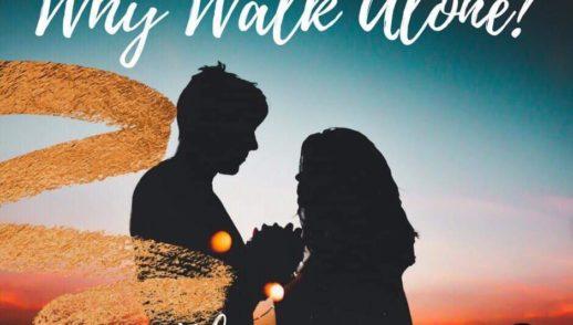 Why Walk Alone?