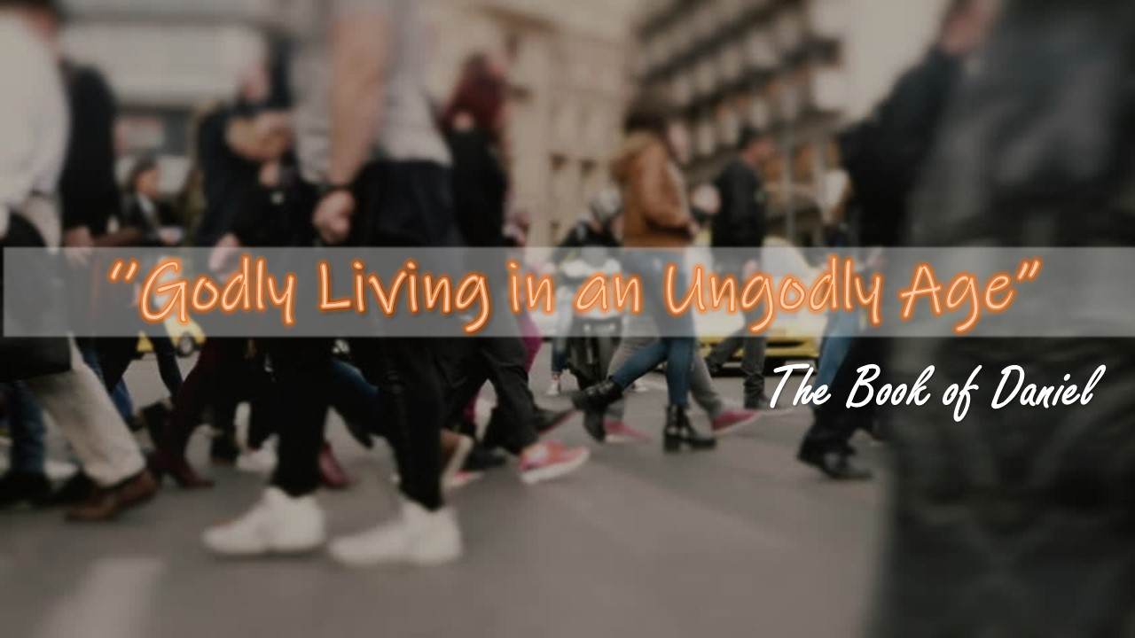 GODLY LIVING IN AN UNGODLY AGE - PART 1