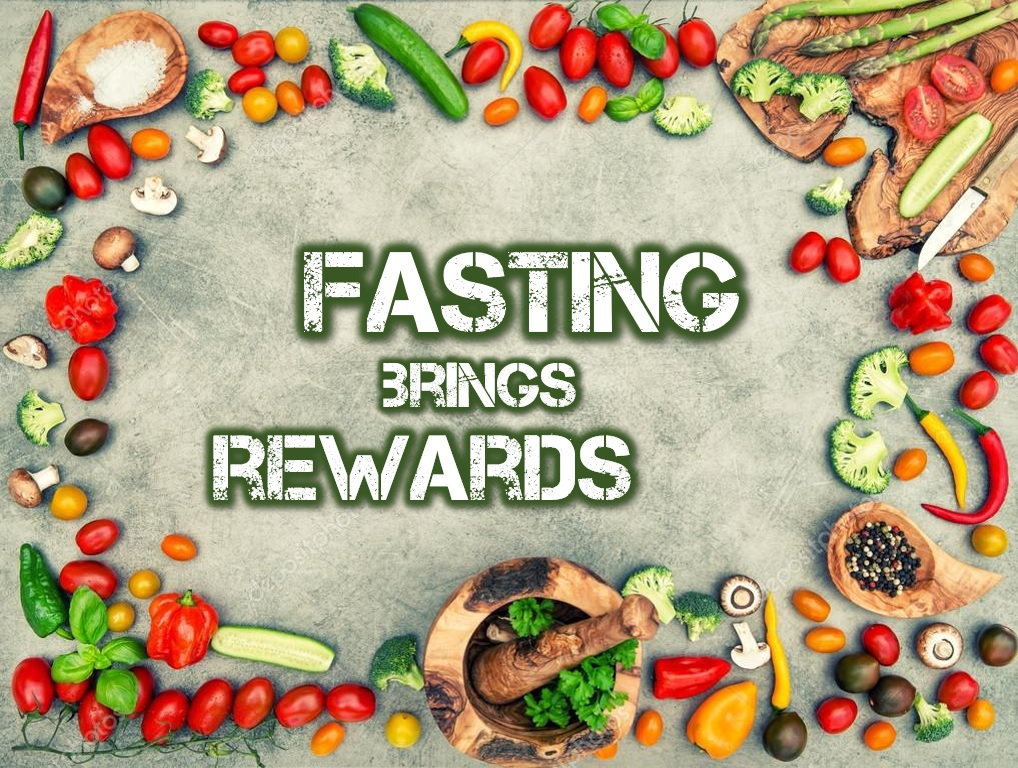 Fasting Brings Rewards