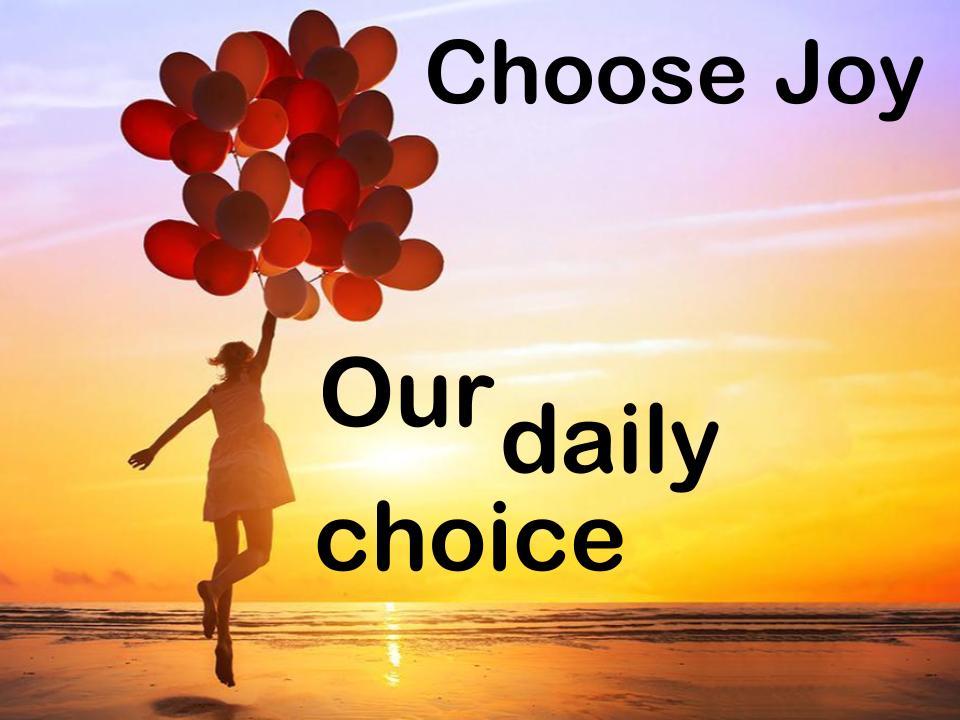 Choose Joy - Life Changing Choice